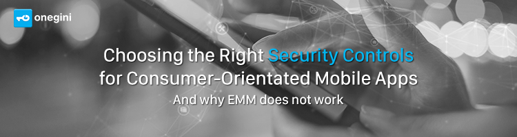 Choosing the Right Security Controls for Consumer Orientated Mobile Apps