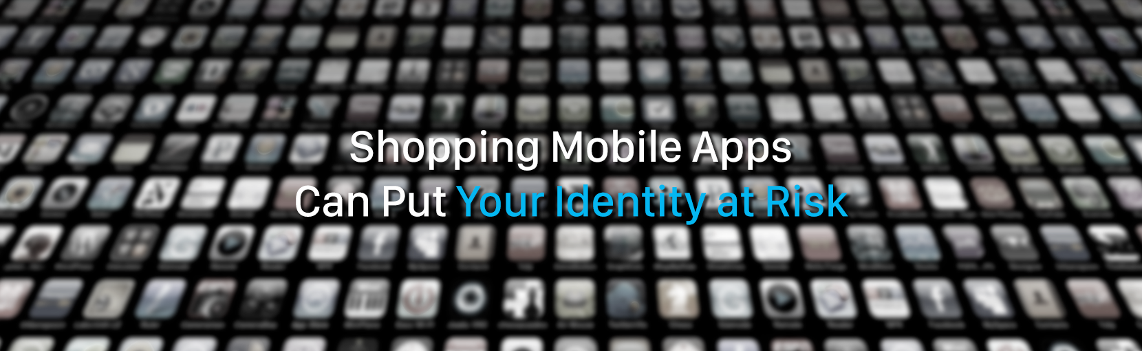 Shopping-Mobile-Apps-Can-Put-Your-Identity-at-Risk.png